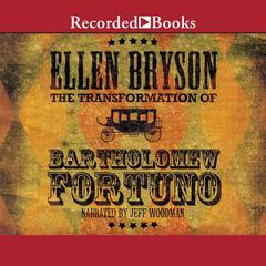 The Transformation of Bartholomew Fortuno by Ellen Bryson
