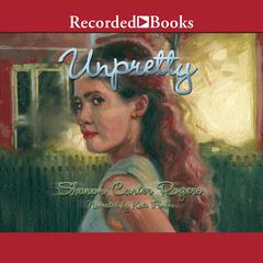 Unpretty by Sharon Carter Rogers