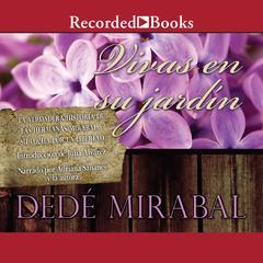Vivas en su jardín by Dedé Mirabal