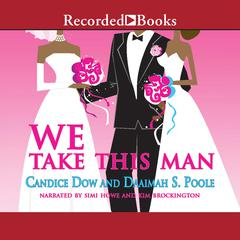 We Take This Man by Candice Dow, Daaimah Poole