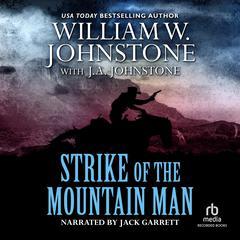 Strike of the Mountain Man by William W. Johnstone, J. A. Johnstone