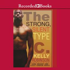 The Strong, Silent Type by C. Kelly Robinson