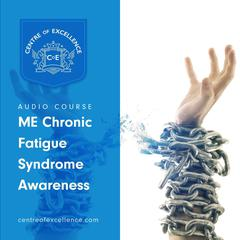 ME/Chronic Fatigue Syndrome Awareness by Centre of Excellence