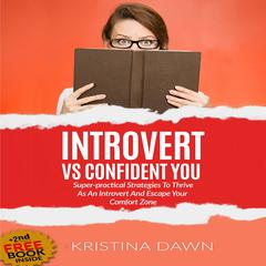 Introvert Vs. Confident You by Kristina Dawn