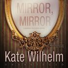 Mirror, Mirror  by Kate Wilhelm
