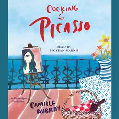 Cooking for Picasso by C. A. Belmond