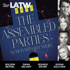 The Assembled Parties by Richard Greenberg