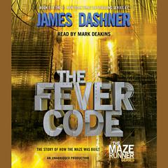 The Fever Code (Maze Runner) by James Dashner