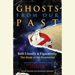 Ghosts from Our Past by Erin Gilbert, PhD, MS, Abby L. Yates, PhD, Andrew Shaffer