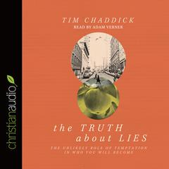 The Truth about Lies by Tim Chaddick