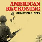 American Reckoning by Christian G. Appy