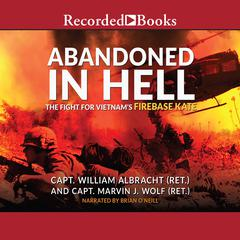 Abandoned in Hell by William Albracht, Marvin Wolf