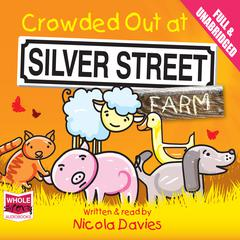 Crowded Out at Silver Street Farm by Nicola Davies