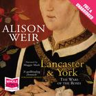 Lancaster and York by Alison Weir
