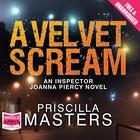 A Velvet Scream by Priscilla Masters