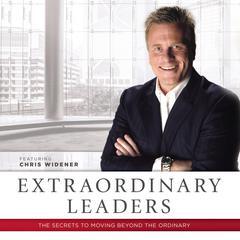 Extraordinary Leaders by Chris Widener