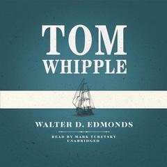 Tom Whipple by Walter D. Edmonds