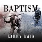 Baptism by Larry Gwin