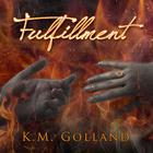 Fulfillment by K. M. Golland