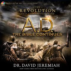 AD: The Bible Continues by Dr. David Jeremiah