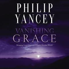 Vanishing Grace by Philip Yancey