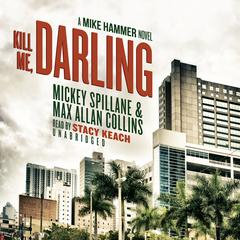 Kill Me, Darling by Mickey Spillane