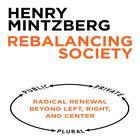 Rebalancing Society by Henry Mintzberg