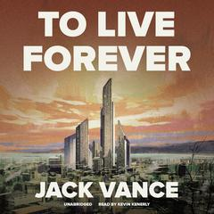To Live Forever by Jack Vance