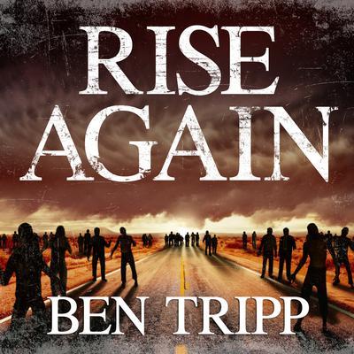 Rise Again by Ben Tripp