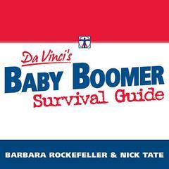 DaVinci's Baby Boomer Survival Guide by Barbara Rockefeller, Nick J. Tate