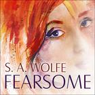 Fearsome by S. A. Wolfe