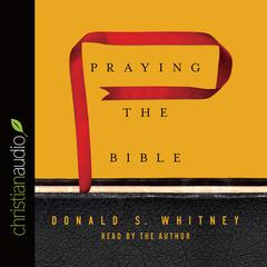 Praying the Bible by Donald S. Whitney