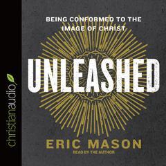 Unleashed by Eric Mason
