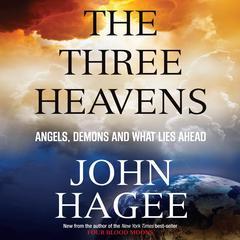 The Three Heavens by John Hagee