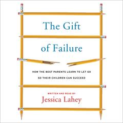 The Gift of Failure by Jessica Lahey