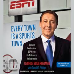 Every Town Is a Sports Town by George Bodenheimer, Donald T. Phillips