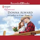 A Cowboy to Come Home To by Donna Alward