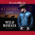 Wild Horses by B. J. Daniels