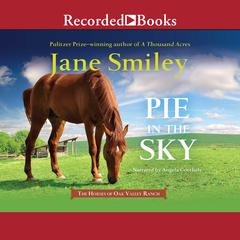 Pie in the Sky by Jane Smiley