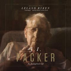 J. I. Packer by Leland Ryken