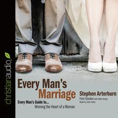 Every Man's Marriage by Stephen Arterburn, Fred Stoeker