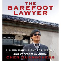 The Barefoot Lawyer by Chen Guangcheng