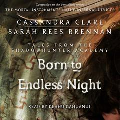 Born to Endless Night by Cassandra Clare, Sarah Rees Brennan