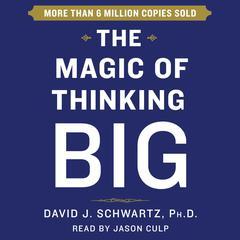 Magic of Thinking Big by Dr. David Schwartz