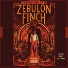The Death and Life of Zebulon Finch, Volume One by Daniel Kraus