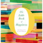 O's Little Book of Happiness by The Editors of O, The Oprah Magazine