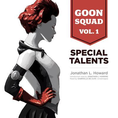 Goon Squad, Vol. 1 by Jonathan L. Howard