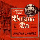 Johannes Cabal and the Blustery Day by Jonathan L. Howard