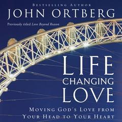 Life-Changing Love by John Ortberg, Zondervan