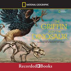 The Griffin and the Dinosaur by Marc Aronson, Adrienne Mayor